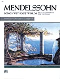Mendelssohn -- Songs without Words (Selected Favorites) (Alfred Masterwork Editions) (0739003658) by Mendelssohn, Felix