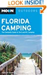 Moon Florida Camping: The Complete Gu...