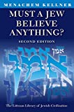 Must a Jew Believe Anything? Second Edition with a New Afterword