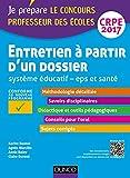 Entretien à partir d'un dossier - Système éducatif - EPS et Santé - CRPE 2017: Professeur des écoles...