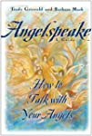 Angelspeake: How to Talk With Your An...