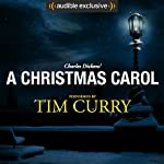 A Christmas Carol: A Signature Performance by Tim Curry | Charles Dickens