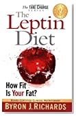 The Leptin Diet: How Fit Is Your Fat? (Take Charge)