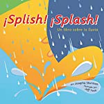 Splish! Splash!: Un libro sobre la lluvia (Splish! Splash!: A Book About Rain) | Josepha Sherman