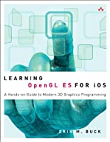 Learning OpenGL ES for iOS: A Hands-on Guide to Modern 3D Graphics Programming Front Cover