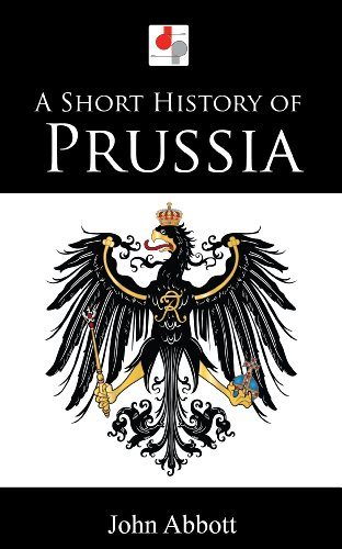 A Short History of Prussia (Illustrated) PDF