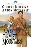 img - for Over the Misty Mountains (Spirit of Appalachia Book #1): Book 1 book / textbook / text book