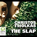 The Slap: A Novel (       UNABRIDGED) by Christos Tsiolkas Narrated by Alex Dimitriades