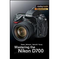 mastering the nikon d700 book