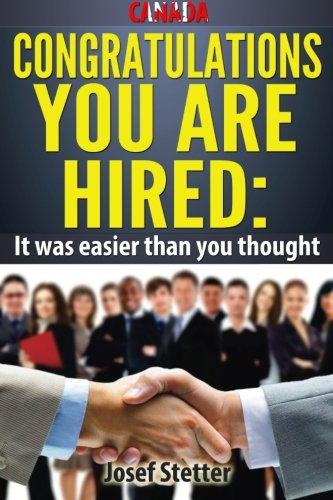CANADA Congratulations You Are Hired: It was easier than you thought!