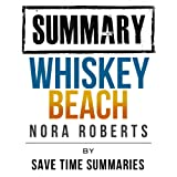 Whiskey Beach by Nora Roberts -- Chapter-by-Chapter Study Guide & Analysis ~ SAVE TIME SUMMARIES