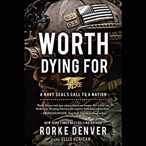 Worth Dying For: A Navy Seal's Call to a Nation Audiobook