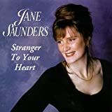Stranger to Your Heartby Jane Saunders