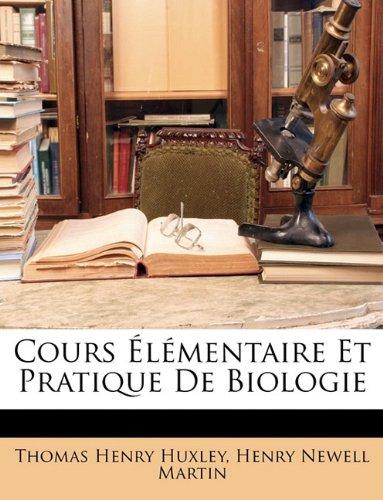 Cours Élémentaire Et Pratique De Biologie