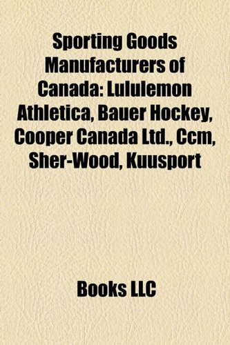 sporting-goods-manufacturers-of-canada-lululemon-athletica-bauer-hockey-cooper-canada-ltd-ccm-sher-w