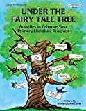 Under the Fairy Tale Tree: A Whole-Language Approach to Teaching Thinking Skills [Paperback]