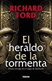 Richard Ford El heraldo de la tormenta / Herald of The Storm