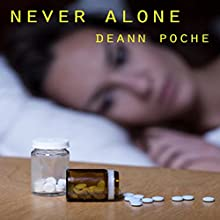 Never Alone Audiobook by Deann Poche Narrated by Gene Blake