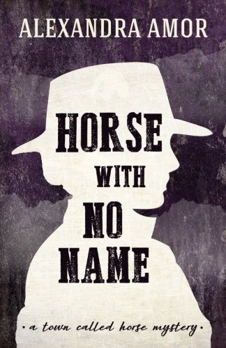horse-with-no-name-a-town-called-horse-mystery-the-town-called-horse-historical-mysteries