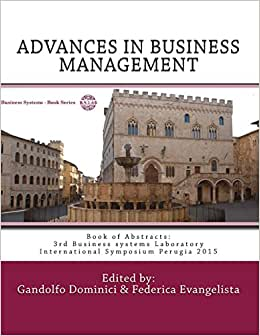 ADVANCES IN BUSINESS MANAGEMENT. Towards Systemic Approach: Book Of Abstracts: 3rd Business Systems Laboratory International Symposium Perugia 2015