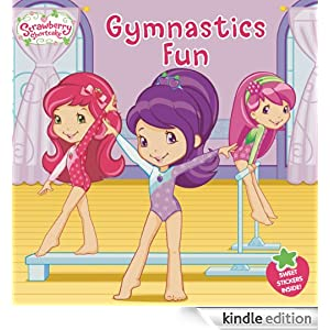 Gymnastics Fun (Strawberry Shortcake) - Kindle edition by Mickie