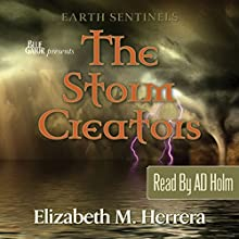 Earth Sentinels: The Storm Creators Audiobook by Shaman Elizabeth Herrera Narrated by A D Holm