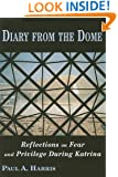 Diary From The Dome, Reflections on Fear and Privilege During Katrina
