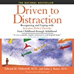 Driven to Distraction: Recognizing and Coping with Attention Deficit Disorder from Childhood Through Adulthood   Edward M. Hallowell,John J. Ratey