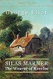 Silas Marner: The Weaver of Raveloe (Standard Classics)