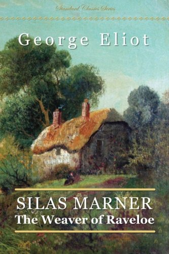 Silas Marner: The Weaver of Raveloe (Standard Classics)