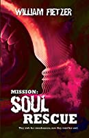 Mission: Soul Rescue: Escape from the Immortals (Volume 1)