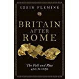 Britain after Rome: The Fall and Rise, 400 - 1070: Anglo-Saxon Britain: V.2 1 (Allen Lane History)by Robin Fleming