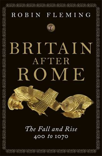 Britain After Rome: The Fall and Rise, 400-1070 (Penguin History of Britain, Vol. 2)
