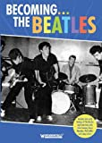 Becoming the Beatles [Import anglais]