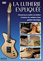 La Lutherie expliquée : Découvrez le métier de luthier à travers la création d'une guitare électrique