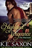 Highland Vengeance : Book One (A Family Saga / Adventure Romance): The Macleans - The Highlands Trilogy (The Medieval Highlanders)