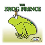 The Frog Prince | Jacob Grimm,Wilhelm Grimm