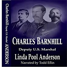 Charles Barnhill Deputy U.S. Marshal Audiobook by Linda Pool Anderson Narrated by Todd Eflin