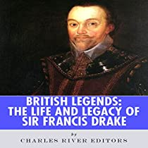 the life of sir francis drake essay 10 things you may not know about francis drake from 1570 until the end of his life, drake made himself the scourge an aging sir francis drake set off on a.
