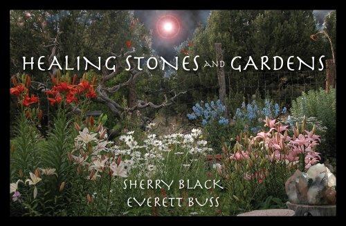 Healing Stones and Gardens