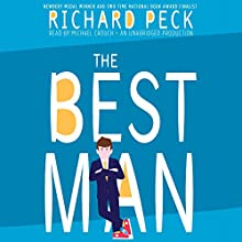 The Best Man Audiobook by Richard Peck Narrated by Michael Crouch
