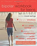 The Bipolar Workbook for Teens: DBT Skills to Help You Control Mood Swings (Instant Help Book for Teens)