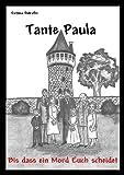 Tante Paula - Bis dass ein Mord Euch scheidet (German Edition)