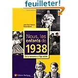 Nous, les enfants de 1938 : De la naissance à l'âge adulte
