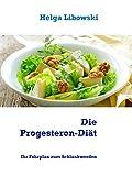 Die Progesteron-Diät: Ihr Fahrplan zum Schlankwerden