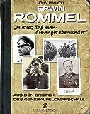"""Erwin Rommel """"Mut ist, daß man die Angst überwindet"""": Aus den Briefen des Generalfeldmarschalls"""
