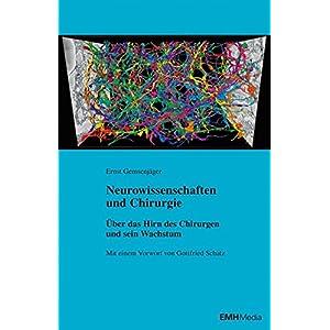Neurowissenschaften und Chirurgie: Über das Hirn des Chirurgen und sein Wachstum