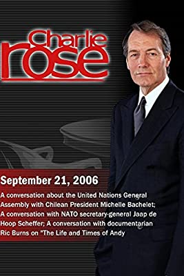 Charlie Rose with Michelle Bachelet; Jaap de Hoop Scheffer; Ric Burns   (September 21, 2006)