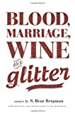 img - for Blood, Marriage, Wine, & Glitter book / textbook / text book