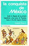 img - for LA CONQUISTA DE MEXICO desde la llegada de la primera expedicion a las costas de Yucatan, hasta el fin del imperio Azteca book / textbook / text book